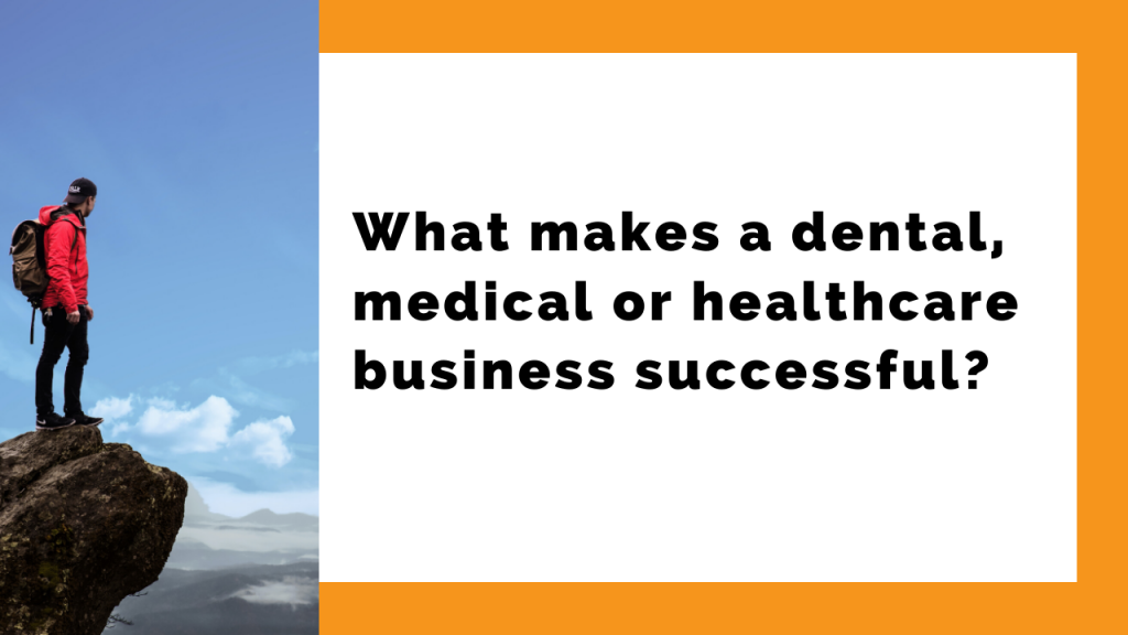 what makes a dental business successful?