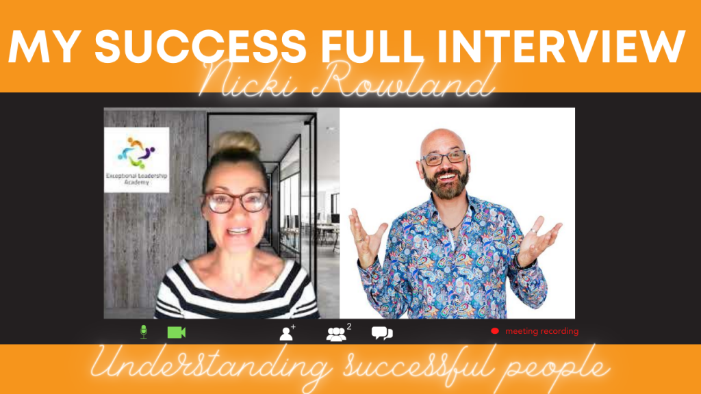 My Success Full interview with Nicki Rowland