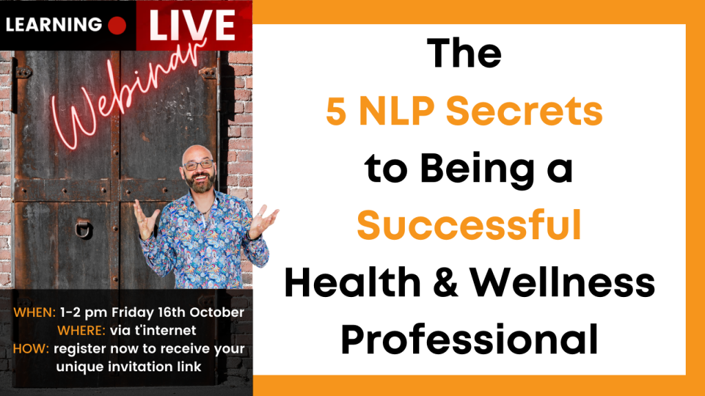 The 5 NLP Secrets to Being a Successful Health & Wellness Professional