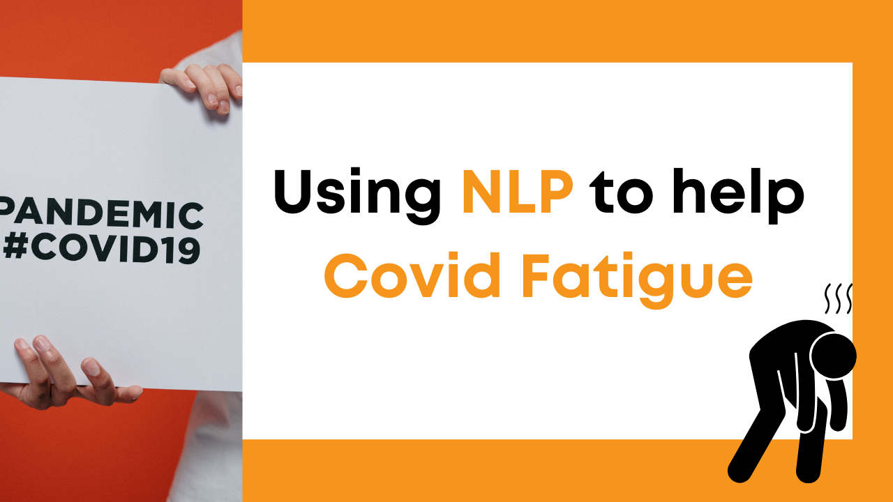 Using NLP to help Covid Fatigue